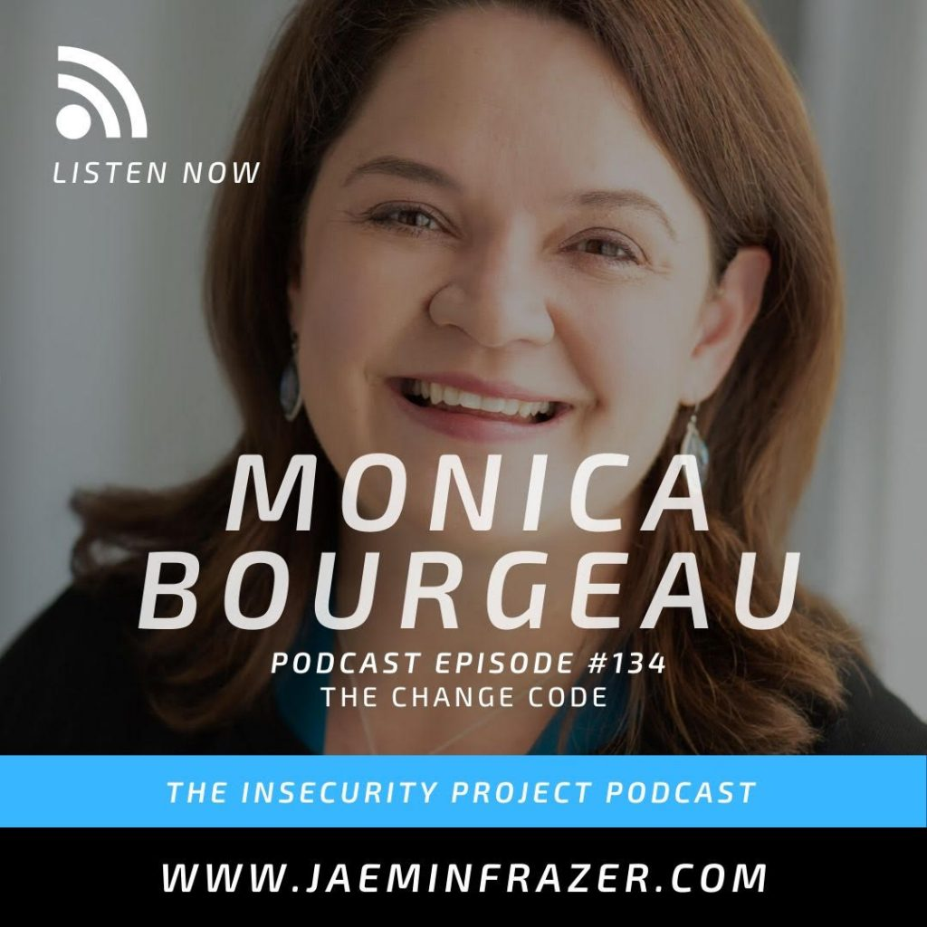 Monica Bourgeau on The Insecurity Project podcast with Jaemin Frazer