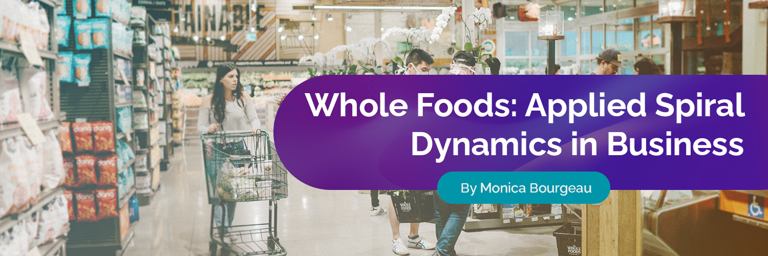 Whole Foods & Spiral Dynamics
